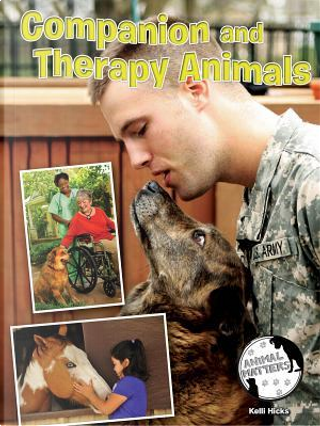 Companion and Therapy Animals by Kelli Hicks