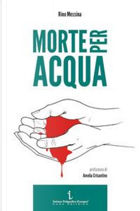 Morte per acqua by Rino Messina