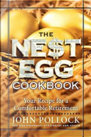 The Nest Egg Cookbook by John Pollock