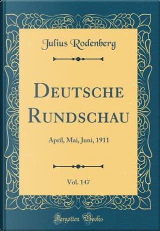 Deutsche Rundschau, Vol. 147 by Julius Rodenberg