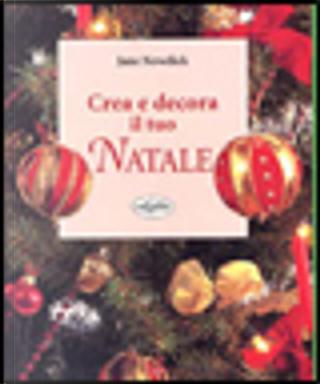 Crea e decora il tuo Natale by Jane Newdick