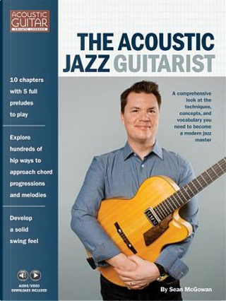 The Acoustic Jazz Guitarist by Sean Mcgowan