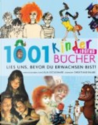 1001 Kinder- und Jugendbücher by Julia Eccleshare