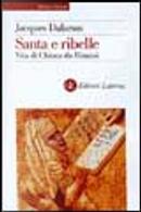 Santa e ribelle by Jacques Dalarun