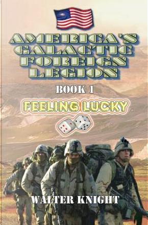 Feeling Lucky by Walter Knight