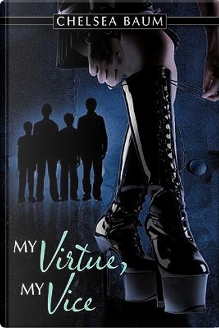 My Virtue, My Vice by Chelsea Baum