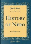 History of Nero (Classic Reprint) by Jacob Abbott