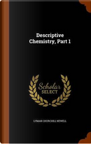 Descriptive Chemistry, Part 1 by Lyman Churchill Newell