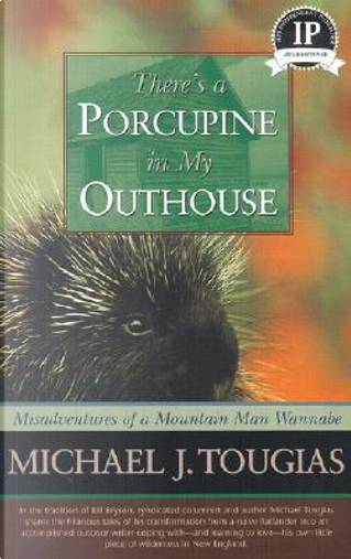 Theres a Porcupine in My Outhouse by Mike Tougias
