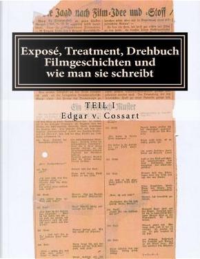 Exposé, Treatment, Drehbuch I by Edgar Von Cossart