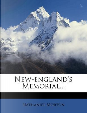 New-England's Memorial. by Nathaniel Morton