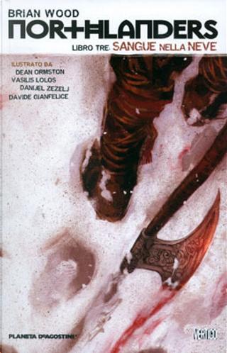 Northlanders vol. 3 by Brian Wood, Danijel Zezelj, Davide Gianfelice, Dean Ormston, Vasilis Lolos