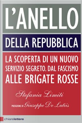 L'Anello della Repubblica by Stefania Limiti