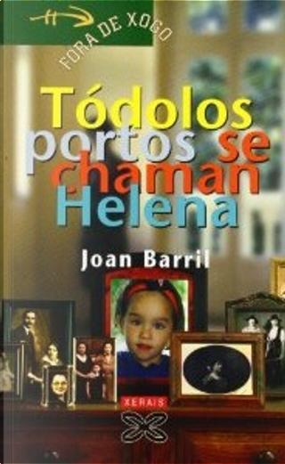 Tódolos portos se chaman Helena by Joan Barril