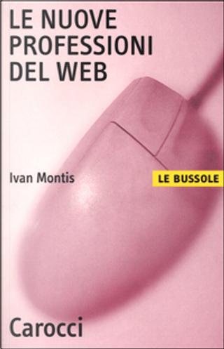 Le nuove professioni del Web by Ivan Montis