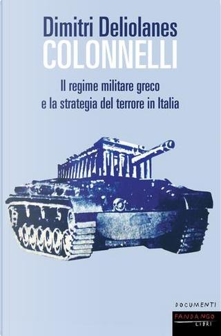 Colonnelli by Dimitri Deliolanes