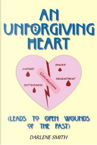 An Unforgiving Heart by Darlene Smith
