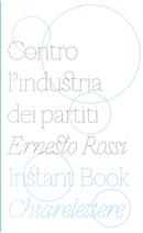 Contro l'industria dei partiti by Ernesto Rossi