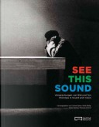 See This Sound by Dieter Daniels