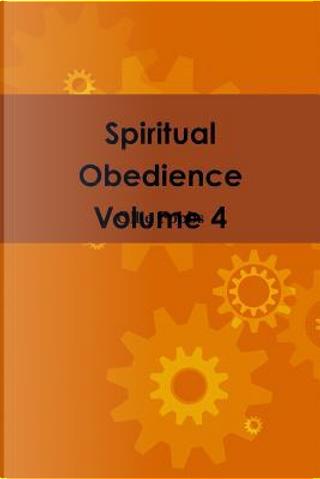 Spiritual Obedience Volume 4 by Ollie Fobbs