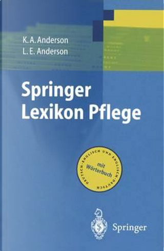 Springer Lexikon Pflege by K.A. Anderson