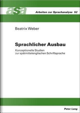 Sprachlicher Ausbau by Beatrix Weber