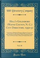 Hill's Goldsboro (Wayne County, N. C.) City Directory, 1950-51, Vol. 18 by Hill Directory Company