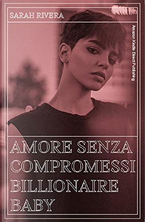 Amore senza compromessi by Sarah Rivera