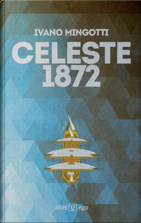 Celeste 1872 by Ivano Mingotti