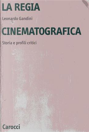 La regia cinematografica by Leonardo Gandini