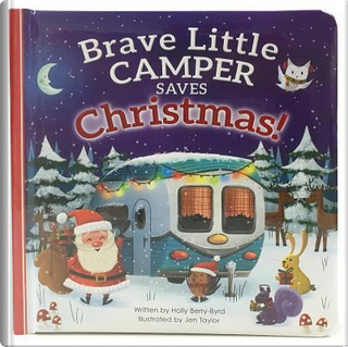 Brave Little Camper Saves Christmas by Holly Berry-byrd