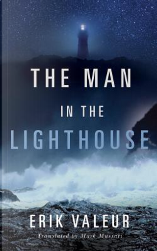The Man in the Lighthouse by Erik Valeur