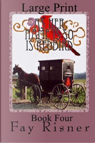 As Her Name Is So Is Redbird by Fay Risner