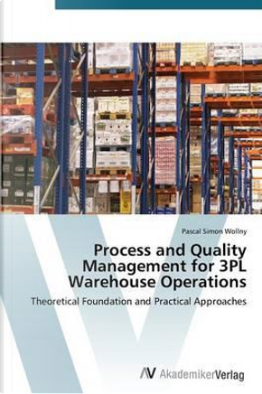 Process and Quality Management for 3PL Warehouse Operations by Pascal Simon Wollny