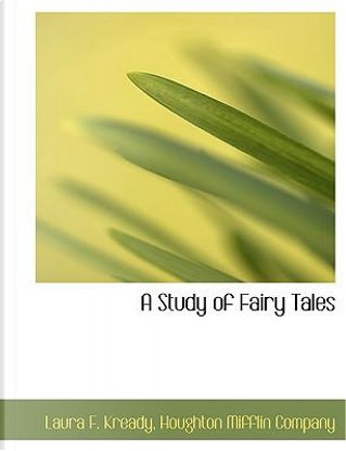 A Study of Fairy Tales by Houghton Mifflin company