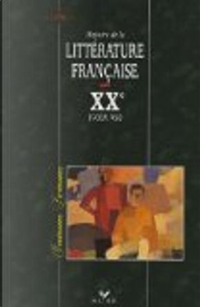Histoire de la littérature française XXe siècle by Bernard Alluin