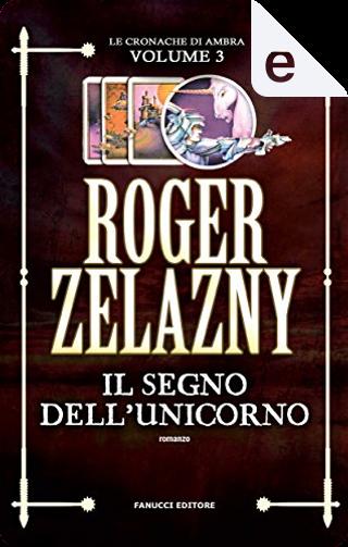 Il segno dell'unicorno by Roger Zelazny