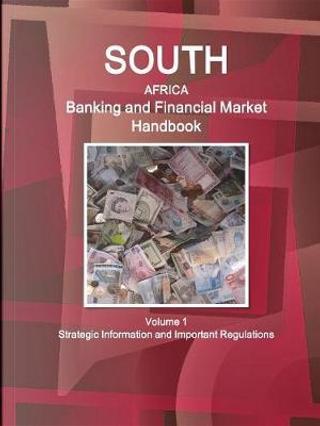 South Africa Banking & Financial Market Handbook by USA International Business Publications