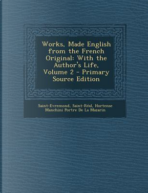 Works, Made English from the French Original by Saint-Evremond