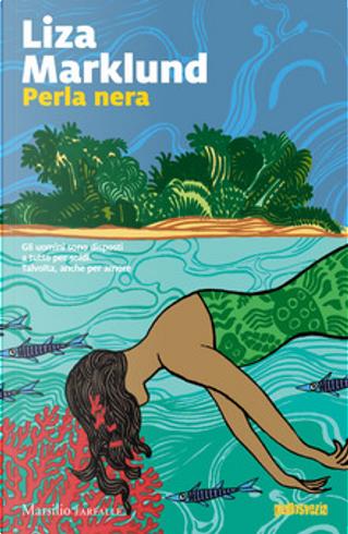 Perla nera by Liza Marklund