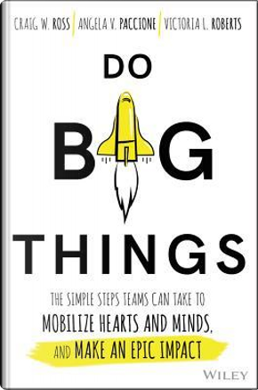 Do Big Things by Craig W. Ross