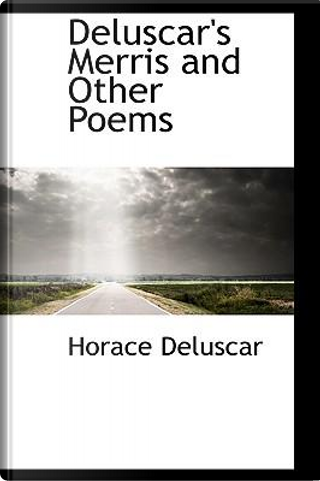 Deluscar's Merris and Other Poems by Horace Deluscar