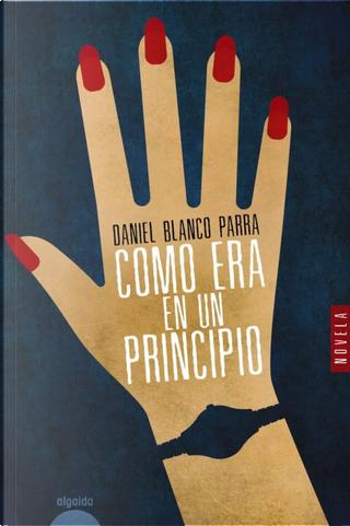 Como era en un principio by Daniel Blanco Parra