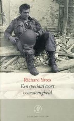 Een speciaal soort voorzienigheid by Richard Yates
