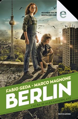 Berlin - 2. L'alba di Alexanderplatz by Fabio Geda, Marco Magnone
