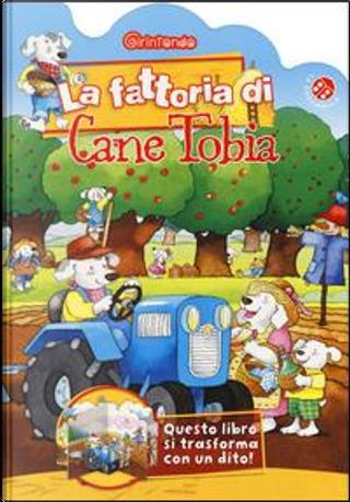 La fattoria di cane Tobia by Giovanna Mantegazza