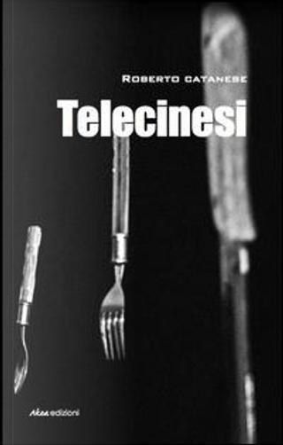 Telecinesi by Roberto Catanese