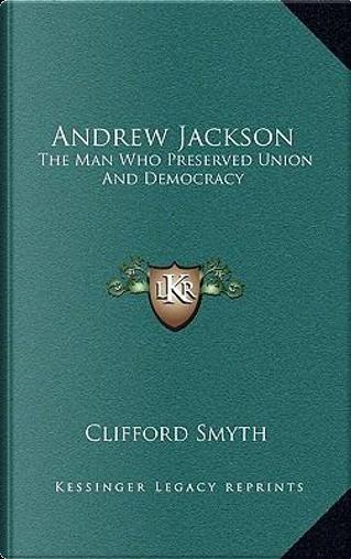 Andrew Jackson by Clifford Smyth
