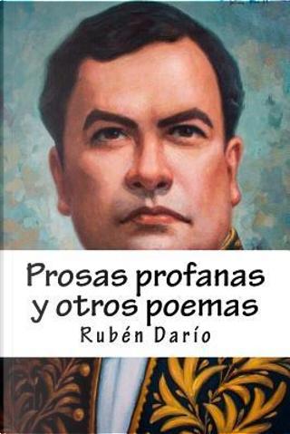 Prosas profanas y otros poemas by Rubén Darío
