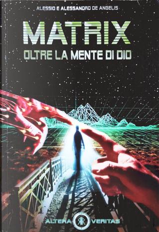 Matrix by Alessandro De Angelis, Alessio De Angelis